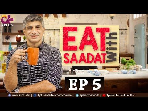 Eat with Saadat - Episode 5Yakhni PulaoAplus