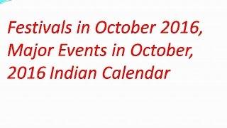 Festivals in October 2016, Major Events in October, 2016 Indian Calendar