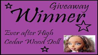 Ever After High Cedar Wood Doll Giveaway Winner!