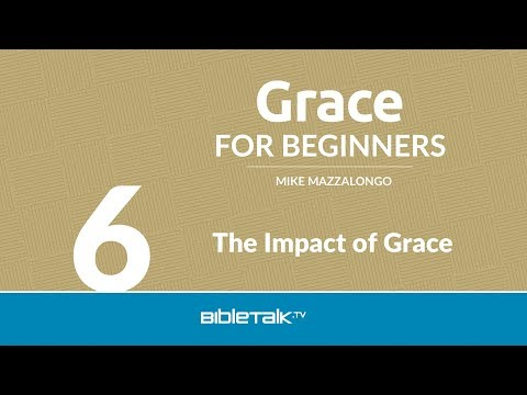 God's Grace for Beginners - The Impact of Grace