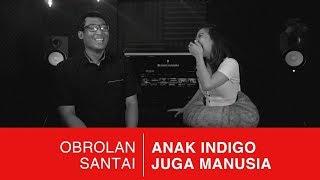 Anak Indigo Juga Manusia (feat. Frislly Herlind)