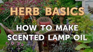 How to Make Scented Lamp Oil