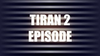 TIRAN #2