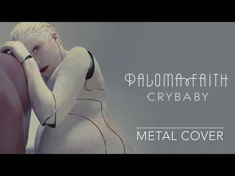 Paloma Faith - Crybaby (Metal Cover)