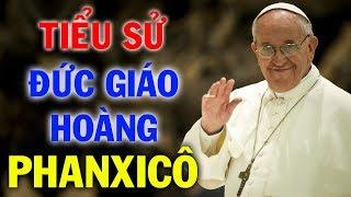 Tiểu Sử Cuộc Đời Đáng Kính Của Đức Giáo Hoàng Phanxicô   Đương Kim Giáo Hoàng Giáo Hội Công Giáo
