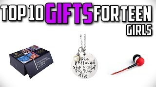 10 Best Gifts For Teen Girls In 2019