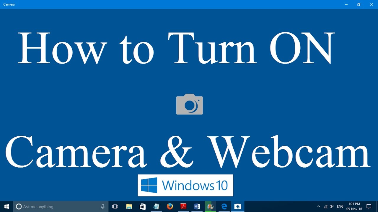 How To Turn On Webcam And Camera In Windows 10 Two Simple Steps