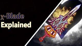 χ-Blade EXPLAINED | Kingdom Hearts Explained