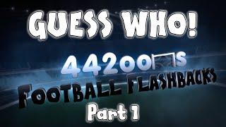 Guess Who - Part 1! (Football Flashbacks)