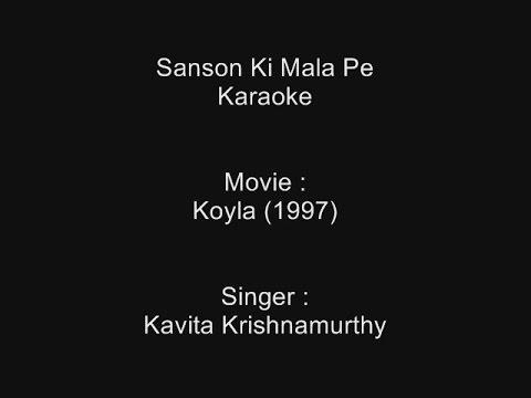 Sanson Ki Mala Pe - Karaoke- Koyla (1997) - Kavita Krishnamurthy