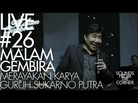 Sounds From The Corner : Live #26 Malam Gembira // Merayakan Karya Guruh Sukarno Putra