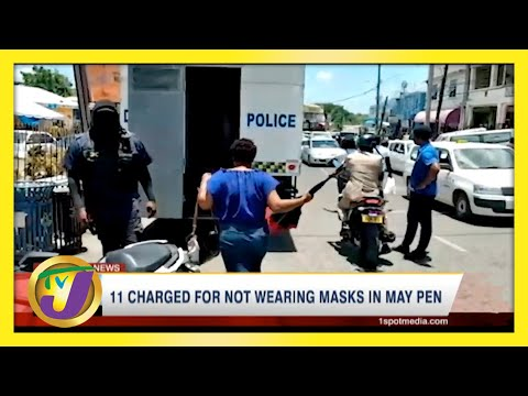 11 Charged for Not Wearing Masks in May Pen, Jamaica   TVJ News