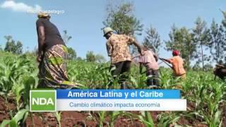 Cambio climático impacta economía de Latinoamérica y el Caribe (Noticias del Agro)