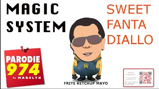 MAGIC SYSTEM - SWEET FANTA DIALLO - frite ketchup mayo - (PARODIE 974) -