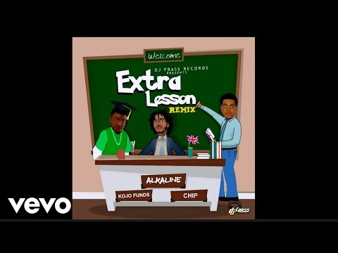 Alkaline - Extra Lesson Remix (feat. Kojo Funds & Chip)