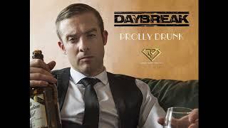 PROLLY DRUNK (Audio) - Daybreak