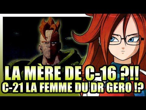 """LA MÈRE DE C-16 DÉVOILÉE !!? """"C-21 LA FEMME DU DR GERO ? [ DRAGON BALL SUPER]"""