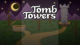 Tomb Towers - Trailer