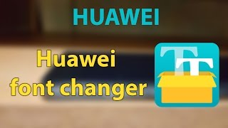 Huawei font changer (WİTHOUT ROOT) / yazı tipini değiştirme (ROOTSUZ)