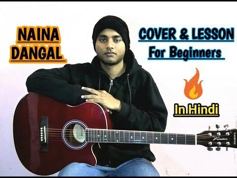 Naina | Dangal Guitar Cover+ Lesson Chords in Hindi | Arijit Singh Chords & Strumming