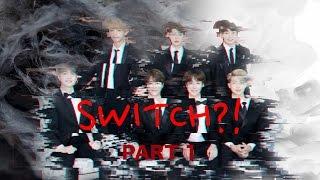 [BTS FF] SWITCH?! // Pt. 1