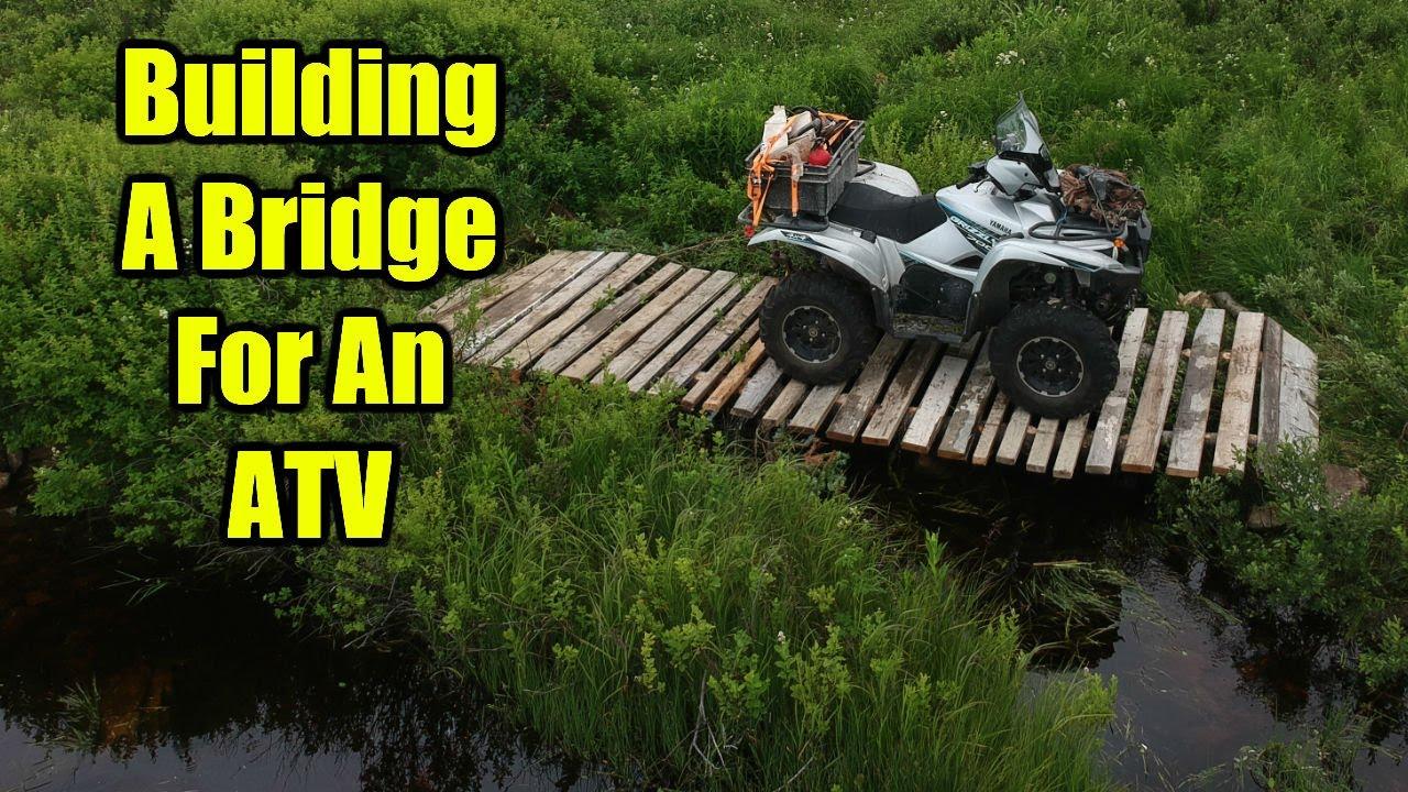Building A Bridge For An ATV