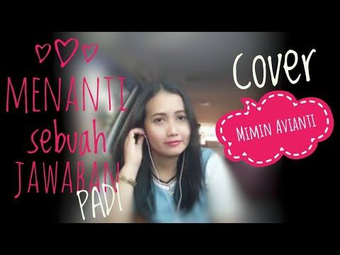 Menanti Sebuah Jawaban PADI. Karaoke Cover By Mimin Avianti
