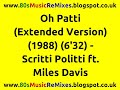 Download Oh Patti (Don't Feel Sorry For Loverboy) (Extended Version) - Scritti Politti ft. Miles Davis MP3 song and Music Video