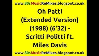 Oh! Patti (Extended Version) - Scritti Politti ft. Miles Davis