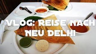 VLOG: Unterwegs in Neu-Delhi, Indien #6