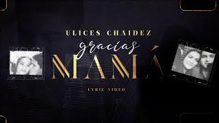 Gracias Mamá - (Video Con Letras) - Ulices Chaidez - DEL Records 2021