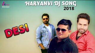 "Haryanvi DJ Song ""Desi"" (Audio) | New Haryanvi Song 2018 | Raju Punjabi | Vicky Kajla | Andy Dahiya"