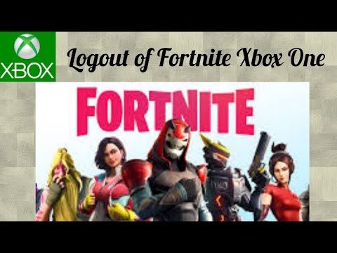 How To Logout Of Fortnite On Xbox 2019 - Season 9 Guide