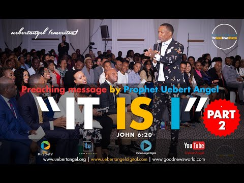 Uebert Angel - IT IS I - Part 2 (Full Message)