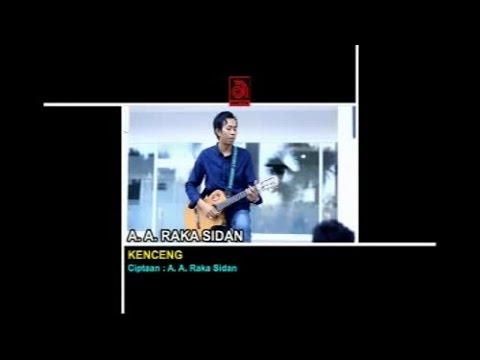 A.A. Raka Sidan - Kenceng [OFFICIAL VIDEO]
