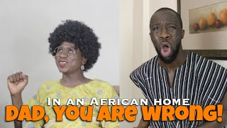 Download Clifford Owusu Comedy - In An African Home: Dad, You Are Wrong! (Clifford Owusu)