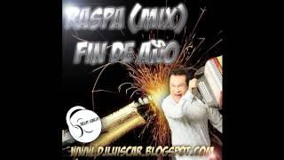 Raspa (Mix) Fin de año - DJ Luiscar