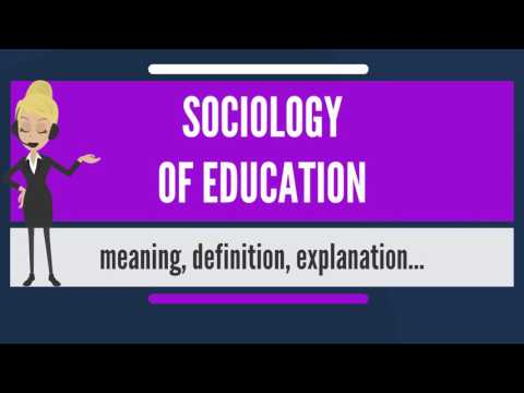 What is SOCIOLOGY OF EDUCATION? What does SOCIOLOGY OF EDUCATION mean?
