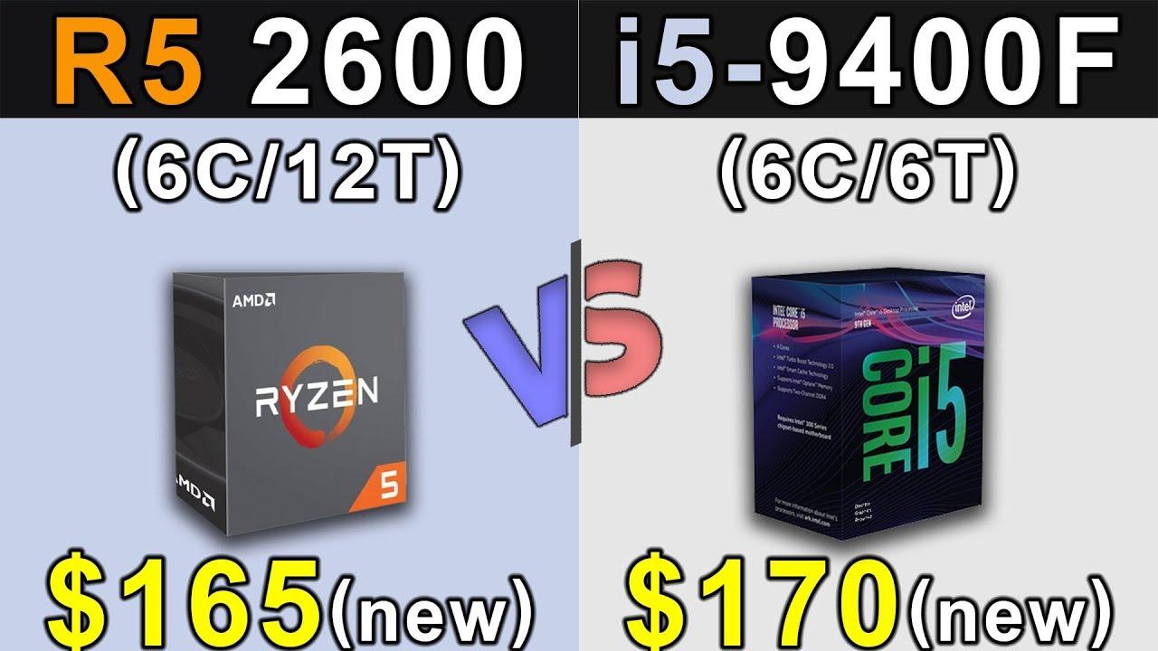 Ryzen 5 2600 Vs. i5-9400F | New Games Benchmarks