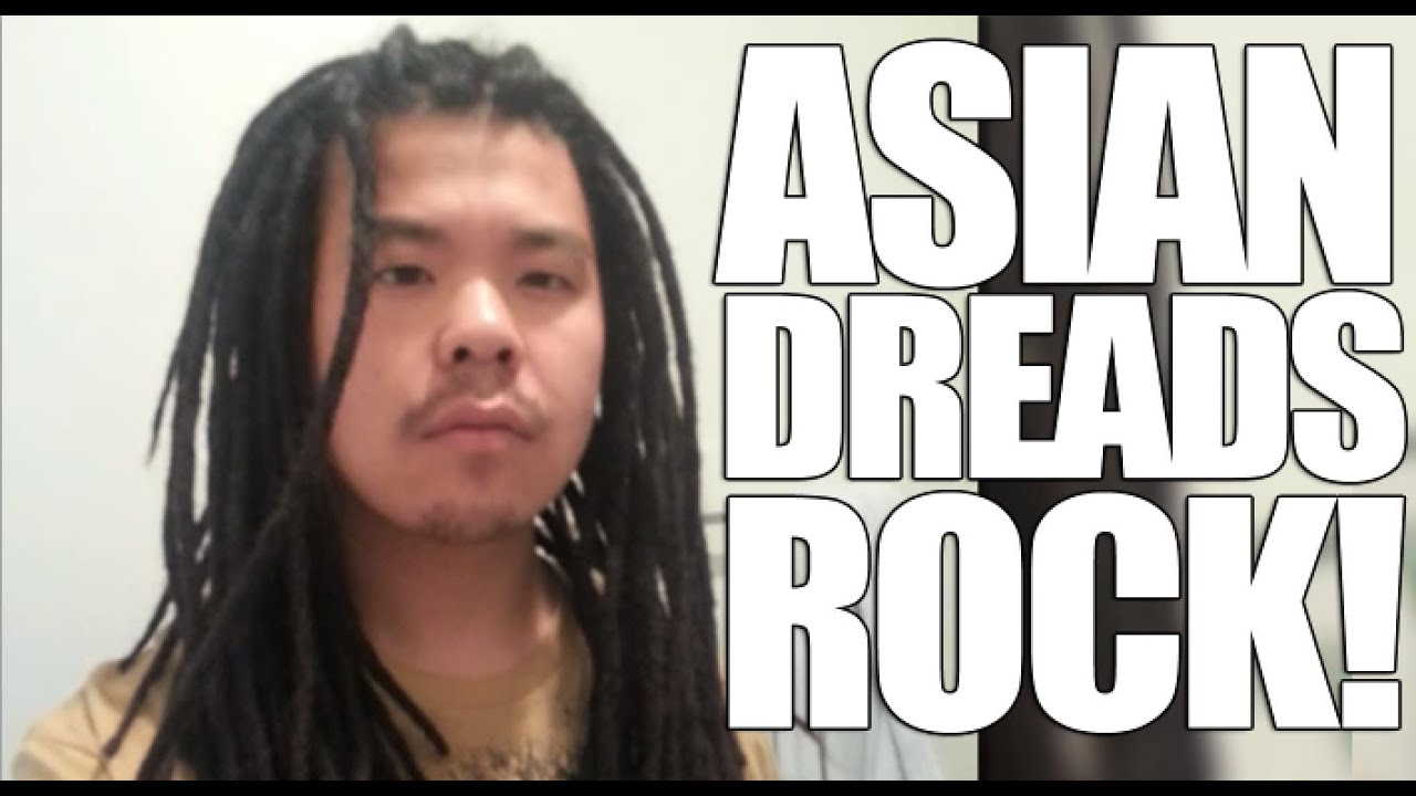 Asian Hair Can Dread Youtube