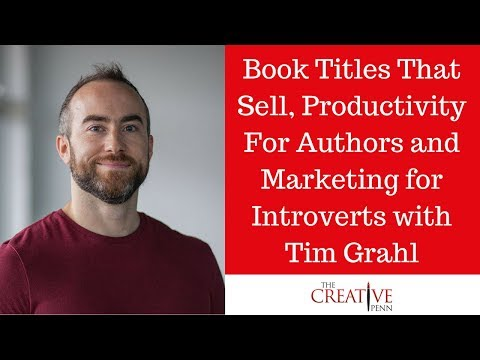 Book Titles That Sell, Productivity For Authors And Marketing For Introverts With Tim Grahl