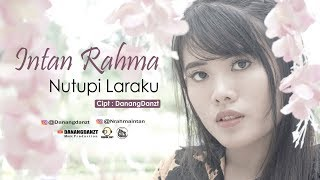 Intan Rahma - Nutupi Laraku ( Official Music Video )