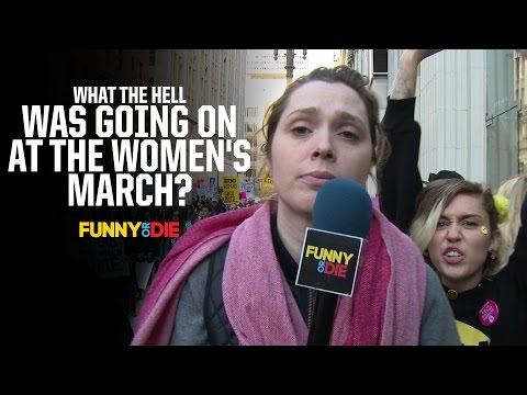 What The Hell Was Going On At The Women's March?