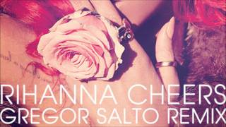Rihanna - Cheers - Gregor Salto remix