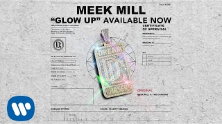 Meek Mill - Glow Up [OFFICIAL AUDIO]
