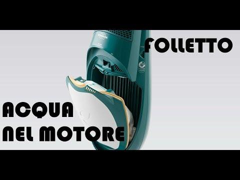 Motore Folletto Vk 150.Smontaggio Folletto Vk 140 Vk 150 Acqua Nel Motore