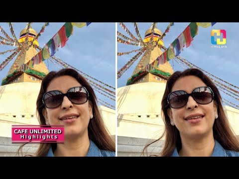 Juhi Chawla in Nepal | CAFE UNLIMITED
