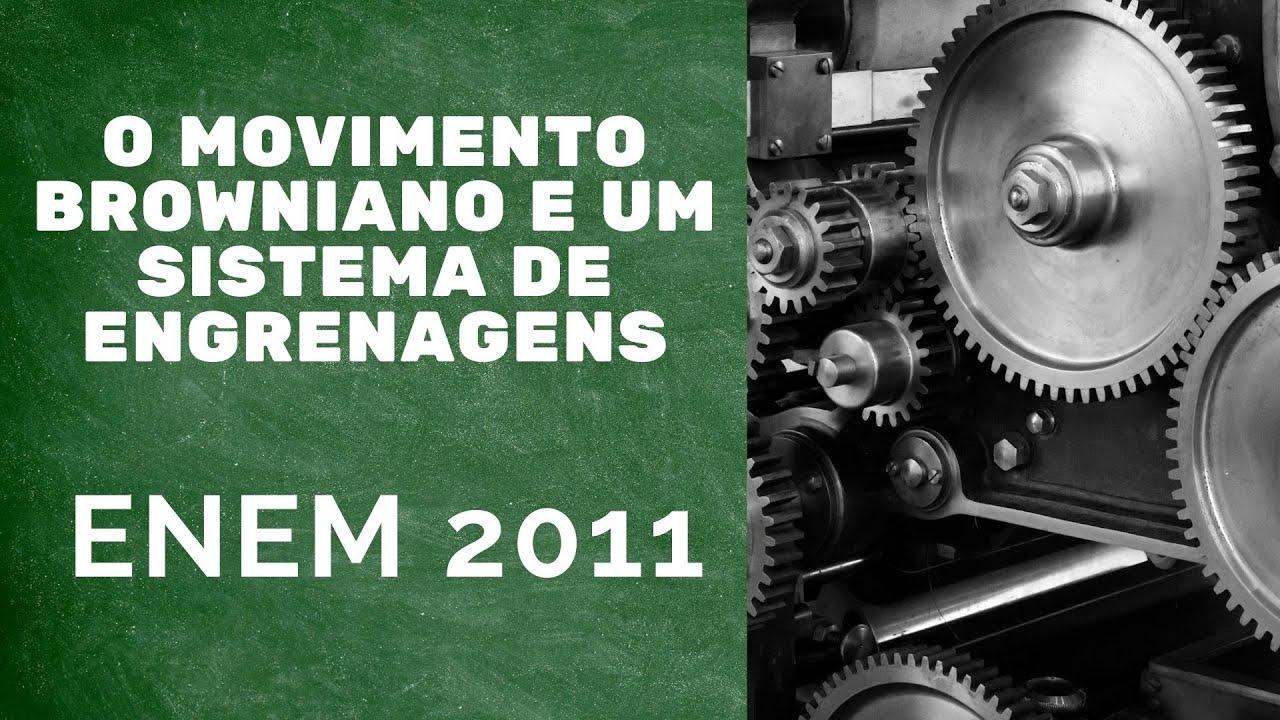 e2ec2367efa Física ENEM 2011 - O movimento browniano e um sistema de engrenagens ...