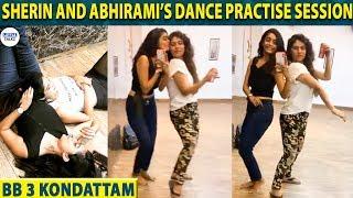 ABHIRAMI and SHERIN'S Cute Dance rehearsal for BB 3 Kondattam   Losliya   Sakshi