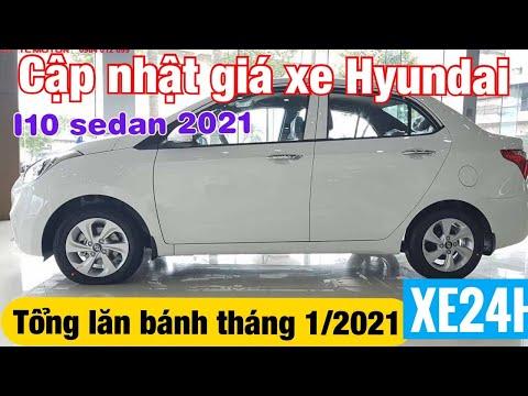 Cập nhật giá xe Hyundai I10 2021 Sedan, tổng lăn bánh 1/2021